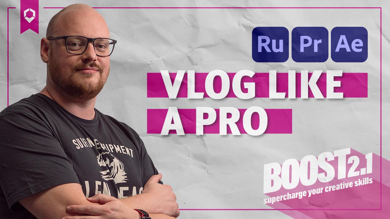Boost-Vlog like a pro
